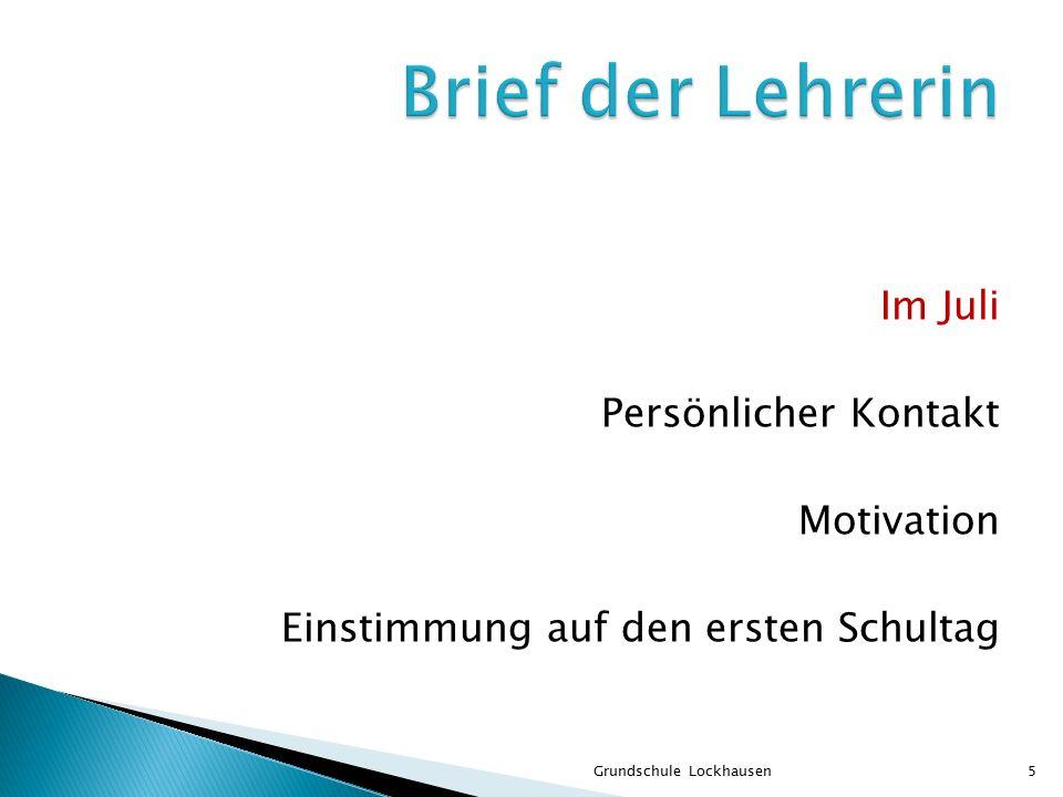 Im Juli Persönlicher Kontakt Motivation Einstimmung auf den ersten Schultag Grundschule Lockhausen5