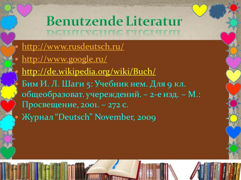 http://www.rusdeutsch.ru/ http://www.google.ru/ http://de.wikipedia.org/wiki/Buch/ Бим И.