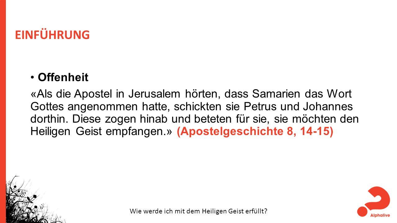 EINFÜHRUNG Offenheit «Als die Apostel in Jerusalem hörten, dass Samarien das Wort Gottes angenommen hatte, schickten sie Petrus und Johannes dorthin.