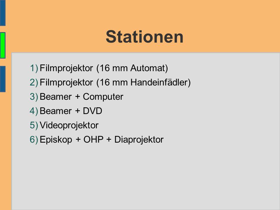Stationen 1) Filmprojektor (16 mm Automat) 2) Filmprojektor (16 mm Handeinfädler) 3) Beamer + Computer 4) Beamer + DVD 5) Videoprojektor 6) Episkop + OHP + Diaprojektor