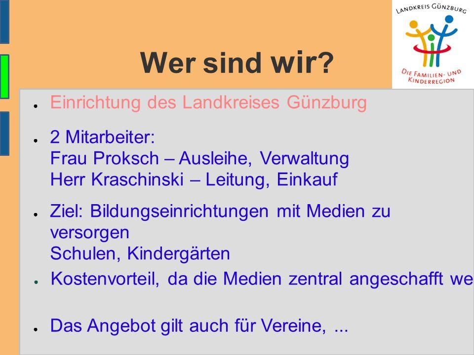 Wer sind wir ? ● Ziel: Bildungseinrichtungen mit Medien zu versorgen Schulen, Kindergärten ● 2 Mitarbeiter: Frau Proksch – Ausleihe, Verwaltung Herr K