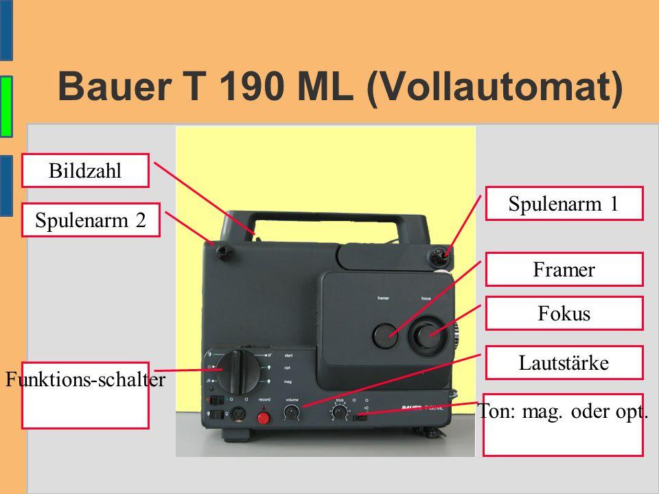 Bauer T 190 ML (Vollautomat) Spulenarm 2 Bildzahl Funktions-schalter Ton: mag.
