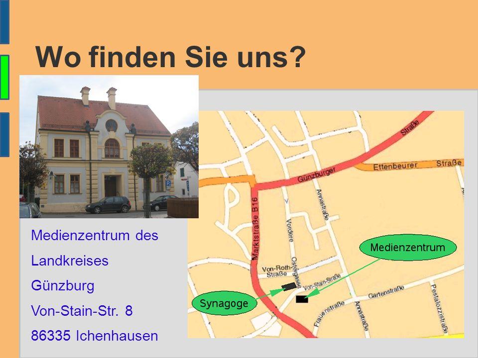 Wo finden Sie uns Medienzentrum des Landkreises Günzburg Von-Stain-Str. 8 86335 Ichenhausen