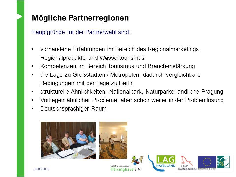 06-06-2016 Mögliche Partnerregionen Hauptgründe für die Partnerwahl sind: vorhandene Erfahrungen im Bereich des Regionalmarketings, Regionalprodukte u