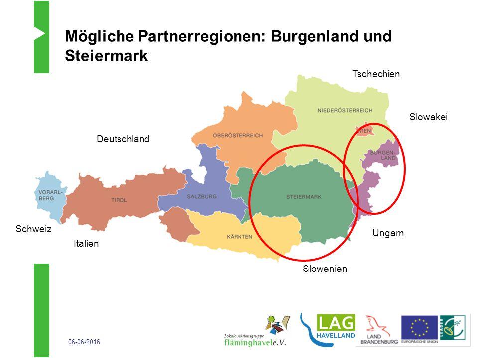 06-06-2016 Mögliche Partnerregionen: Burgenland und Steiermark Deutschland Tschechien Slowakei Ungarn Slowenien Italien Schweiz