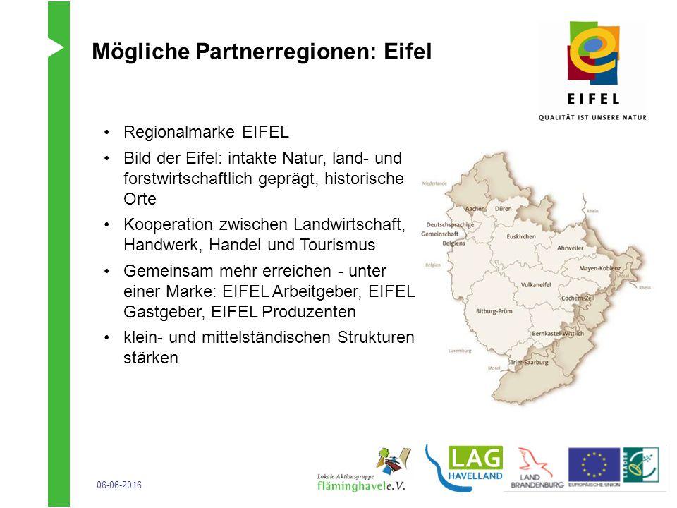 06-06-2016 Mögliche Partnerregionen: Eifel Regionalmarke EIFEL Bild der Eifel: intakte Natur, land- und forstwirtschaftlich geprägt, historische Orte