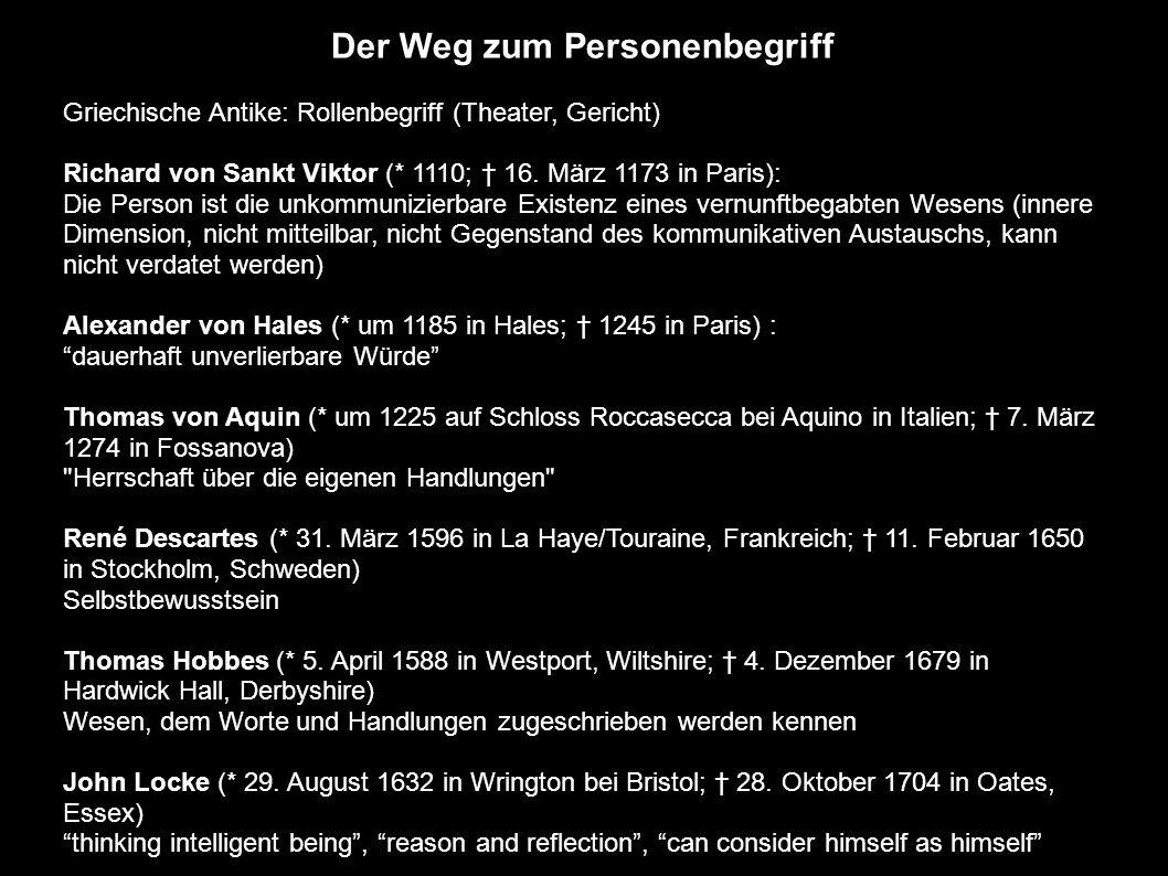 Der Weg zum Personenbegriff Griechische Antike: Rollenbegriff (Theater, Gericht) Richard von Sankt Viktor (* 1110; † 16. März 1173 in Paris): Die Pers