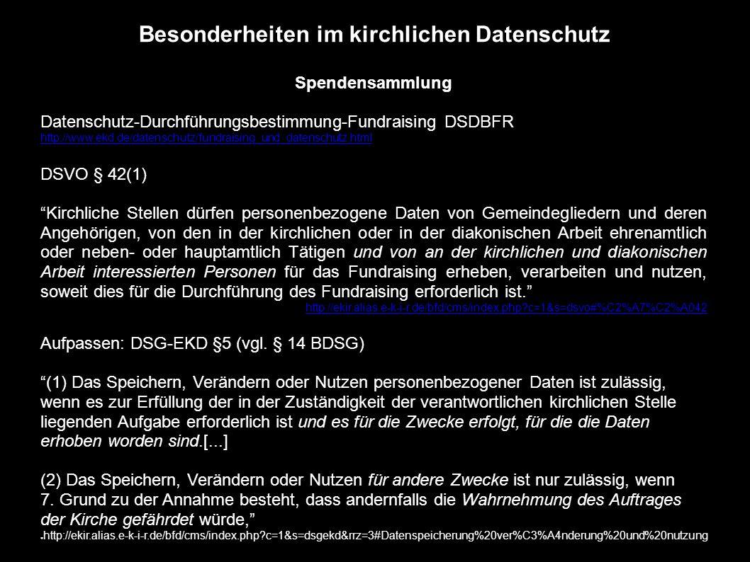 Besonderheiten im kirchlichen Datenschutz Spendensammlung Datenschutz-Durchführungsbestimmung-Fundraising DSDBFR http://www.ekd.de/datenschutz/fundrai