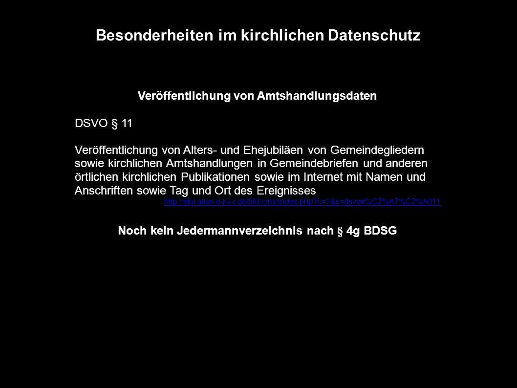 Besonderheiten im kirchlichen Datenschutz Veröffentlichung von Amtshandlungsdaten DSVO § 11 Veröffentlichung von Alters- und Ehejubiläen von Gemeindeg