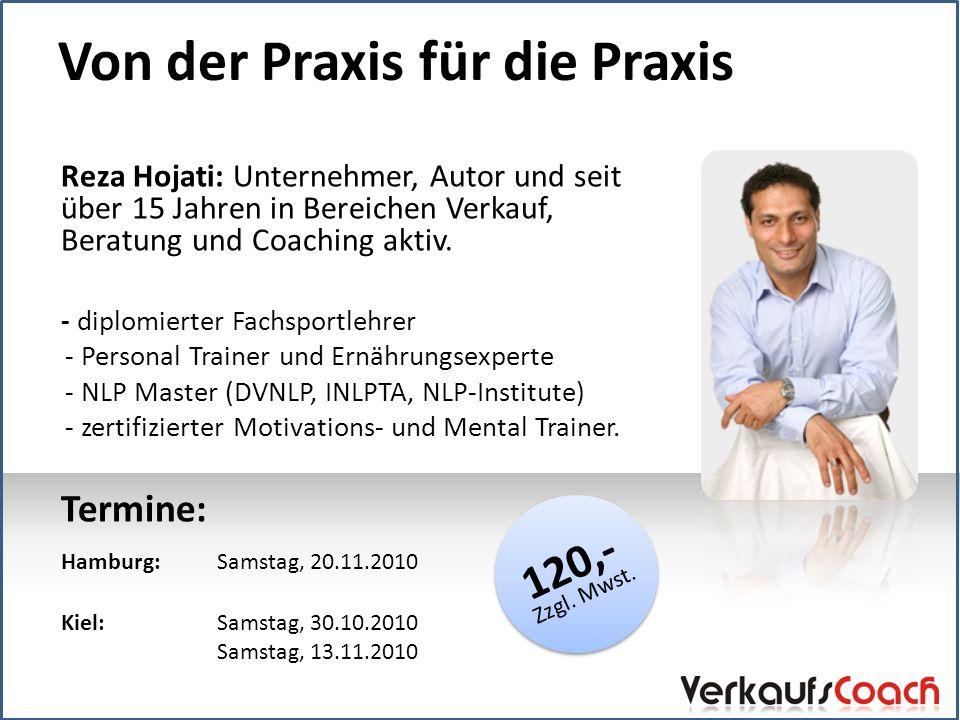 Von der Praxis für die Praxis Reza Hojati: Unternehmer, Autor und seit über 15 Jahren in Bereichen Verkauf, Beratung und Coaching aktiv.