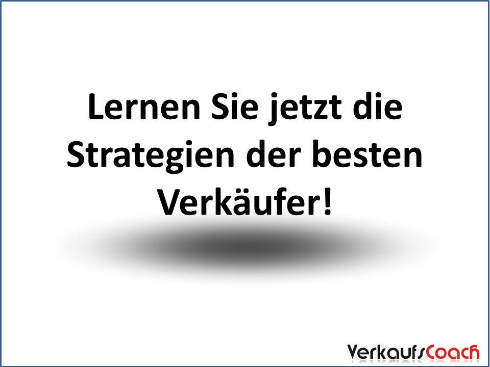 Lernen Sie jetzt die Strategien der besten Verkäufer!
