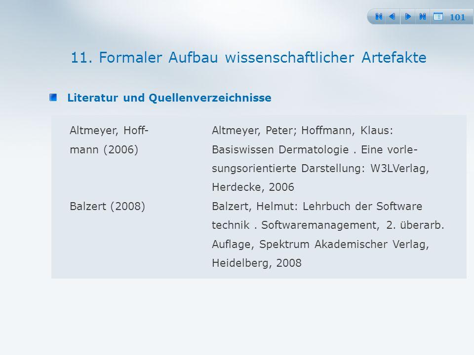 101 Literatur und Quellenverzeichnisse Altmeyer, Hoff-Altmeyer, Peter; Hoffmann, Klaus: mann (2006)Basiswissen Dermatologie.