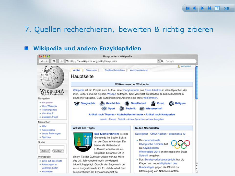 38 Wikipedia und andere Enzyklopädien 7. Quellen recherchieren, bewerten & richtig zitieren