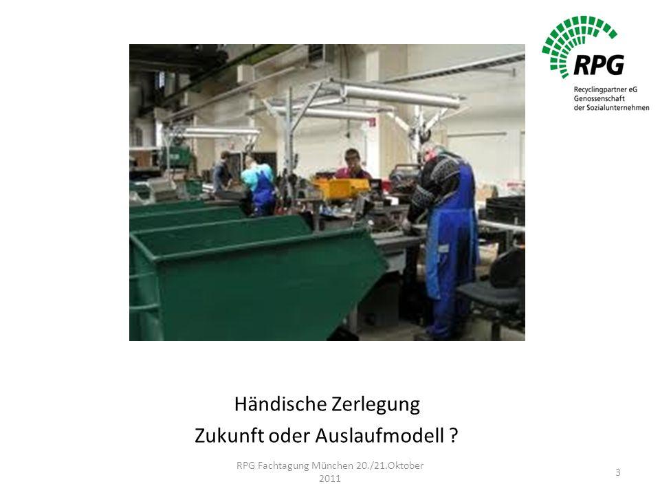 Händische Zerlegung Zukunft oder Auslaufmodell ? RPG Fachtagung München 20./21.Oktober 2011 3