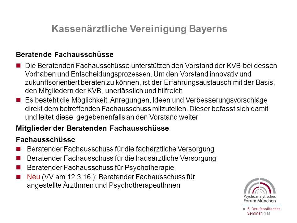 Kassenärztliche Vereinigung Bayerns Beratende Fachausschüsse Die Beratenden Fachausschüsse unterstützen den Vorstand der KVB bei dessen Vorhaben und E