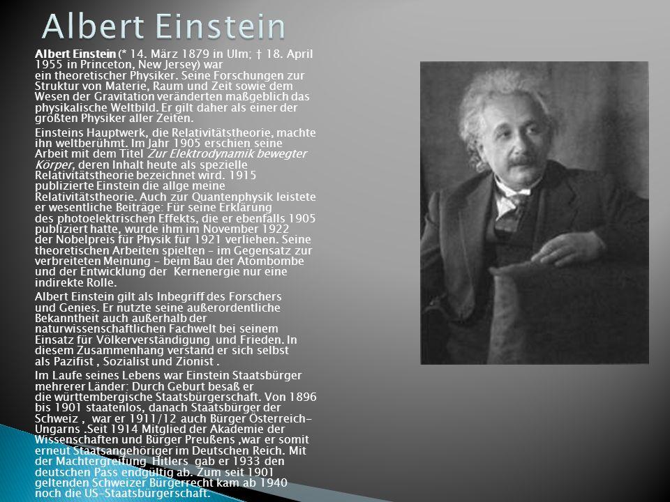 Albert Einstein (* 14. März 1879 in Ulm; † 18.