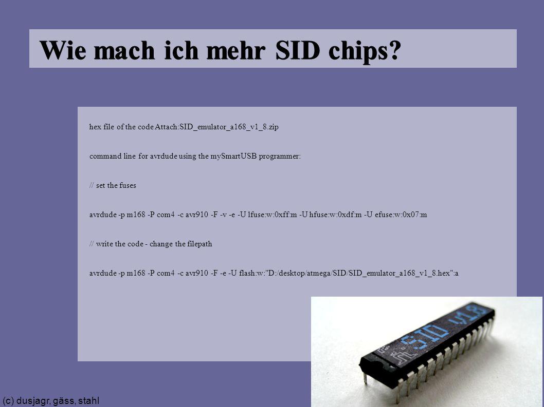 (c) dusjagr, gäss, stahl Wie mach ich mehr SID chips.