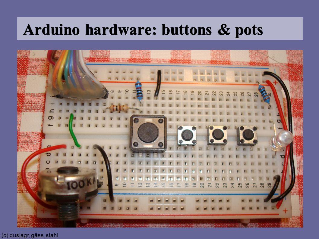 (c) dusjagr, gäss, stahl Arduino hardware: buttons & pots