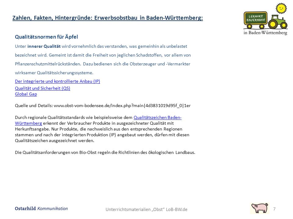 Zahlen, Fakten, Hintergründe: Erwerbsobstbau in Baden-Württemberg: 7 Qualitätsnormen für Äpfel Unter innerer Qualität wird vornehmlich das verstanden,