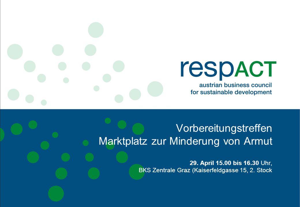 Vorbereitungstreffen Marktplatz zur Minderung von Armut 29. April 15.00 bis 16.30 Uhr, BKS Zentrale Graz (Kaiserfeldgasse 15, 2. Stock