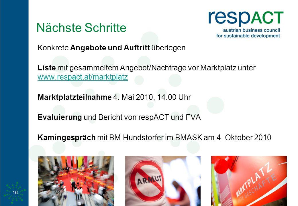 www.respact.at 16 Nächste Schritte Konkrete Angebote und Auftritt überlegen Liste mit gesammeltem Angebot/Nachfrage vor Marktplatz unter www.respact.a