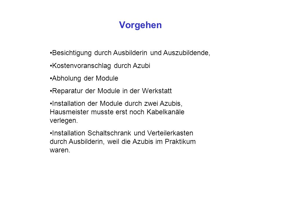 vorh.Komponenten: 2x Module (445x1005= 50W-BP Standardmodul, 660x1480= ca.