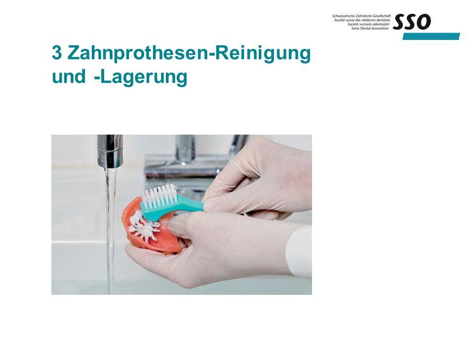 3 Zahnprothesen-Reinigung und -Lagerung