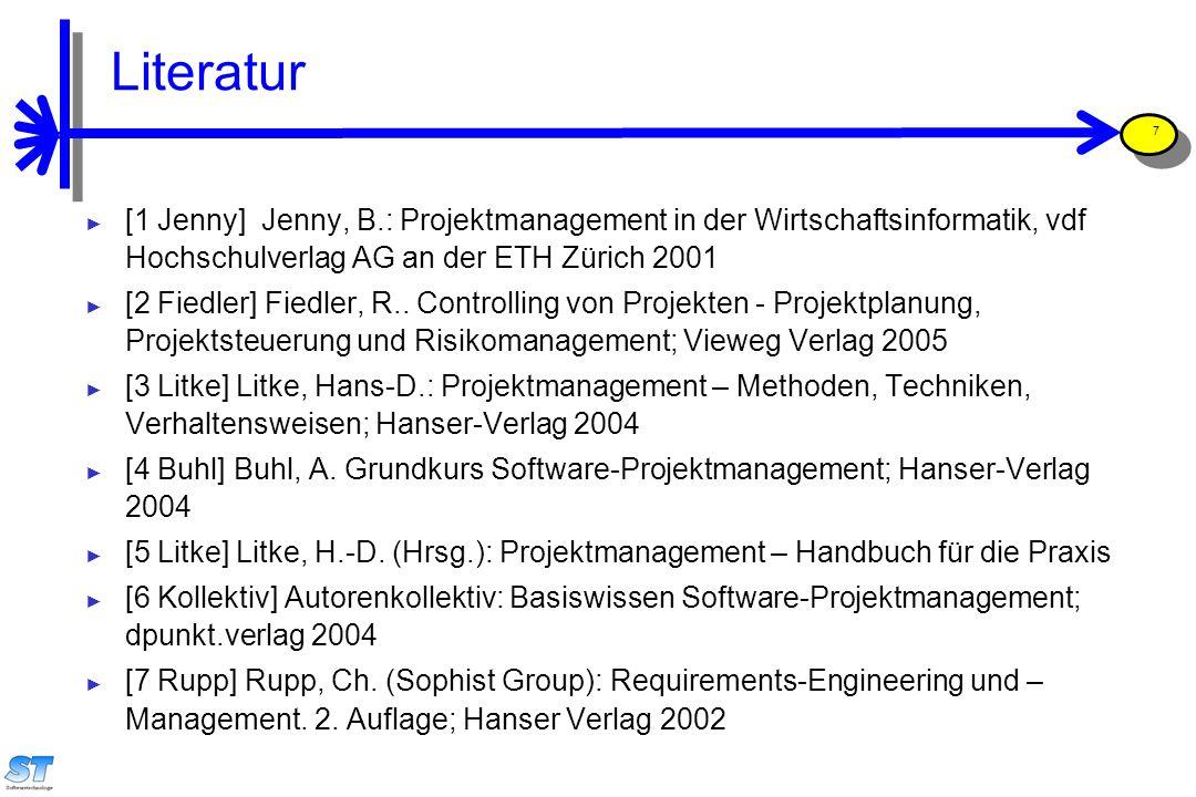 Prof. Uwe Aßmann, Softwaremanagement 7 Literatur ► [1 Jenny] Jenny, B.: Projektmanagement in der Wirtschaftsinformatik, vdf Hochschulverlag AG an der
