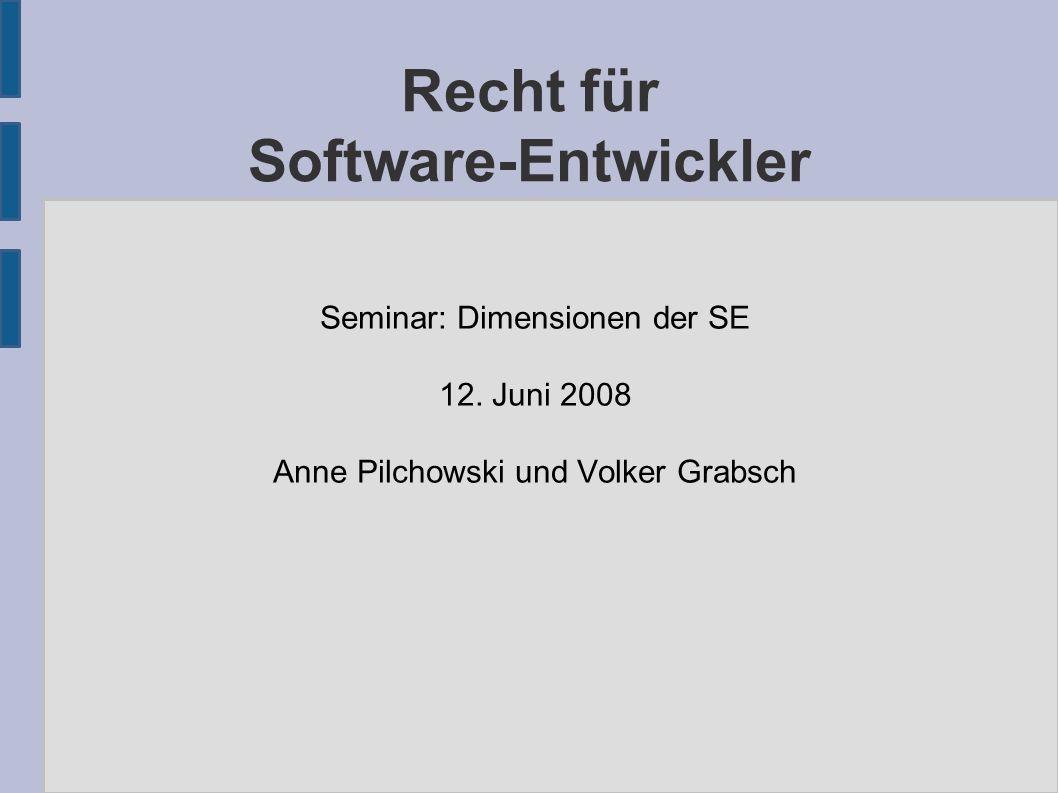 Recht für Software-Entwickler Seminar: Dimensionen der SE 12.