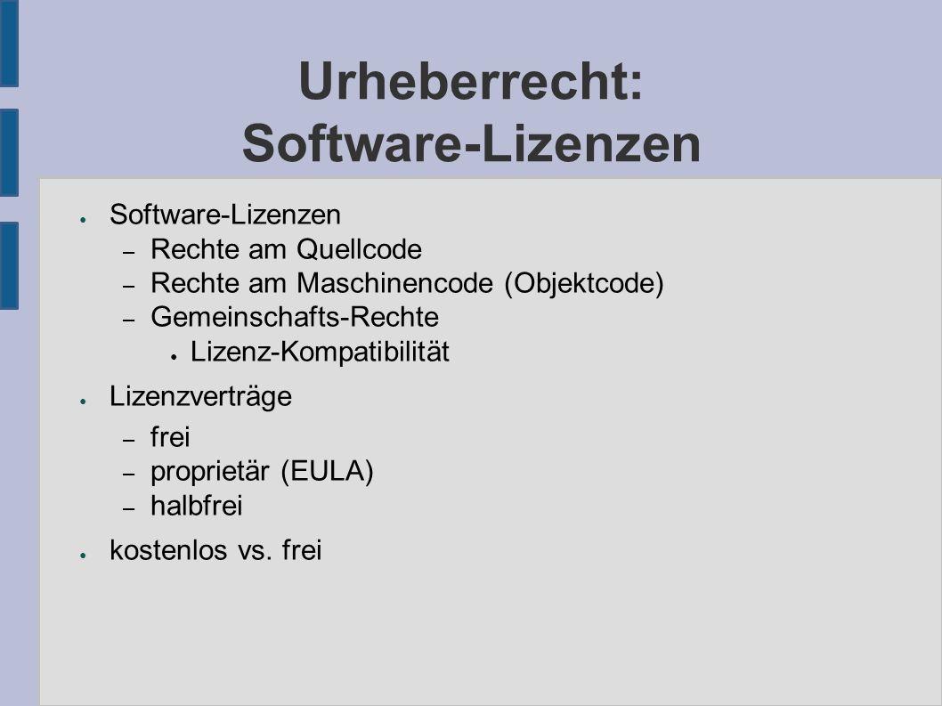 Urheberrecht: Software-Lizenzen ● Software-Lizenzen – Rechte am Quellcode – Rechte am Maschinencode (Objektcode) – Gemeinschafts-Rechte ● Lizenz-Kompatibilität ● Lizenzverträge – frei – proprietär (EULA) – halbfrei ● kostenlos vs.
