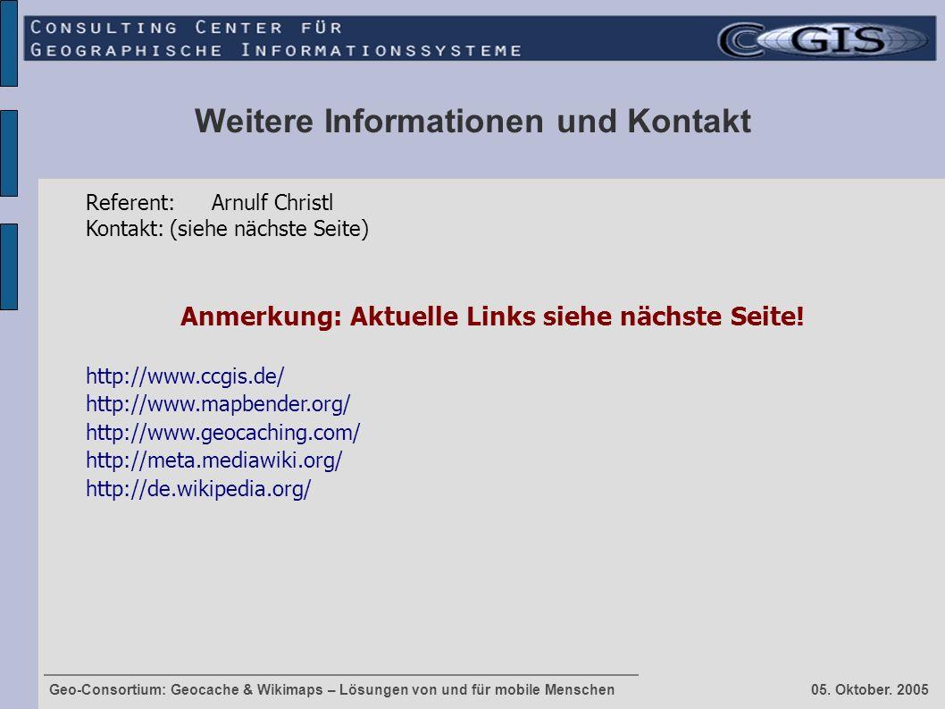 Weitere Informationen und Kontakt Referent: Arnulf Christl Kontakt:(siehe nächste Seite) Anmerkung: Aktuelle Links siehe nächste Seite! http://www.ccg