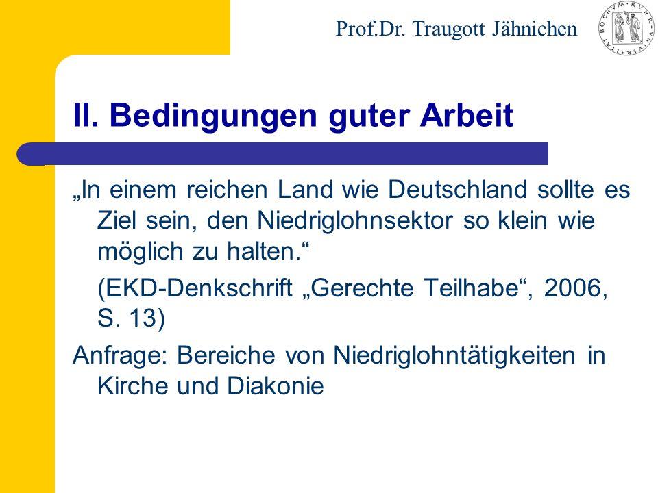 """Prof.Dr. Traugott Jähnichen II. Bedingungen guter Arbeit """"In einem reichen Land wie Deutschland sollte es Ziel sein, den Niedriglohnsektor so klein wi"""