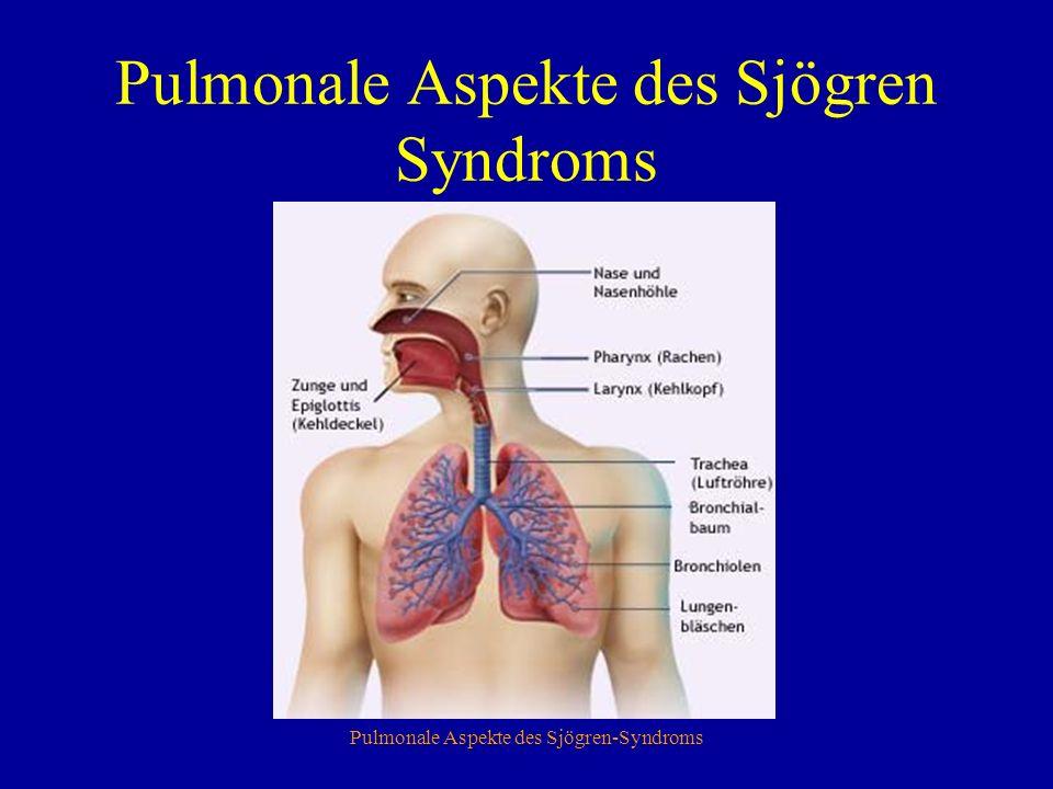 Pulmonale Aspekte des Sjögren-Syndroms Pulmonale Aspekte des Sjögren Syndroms