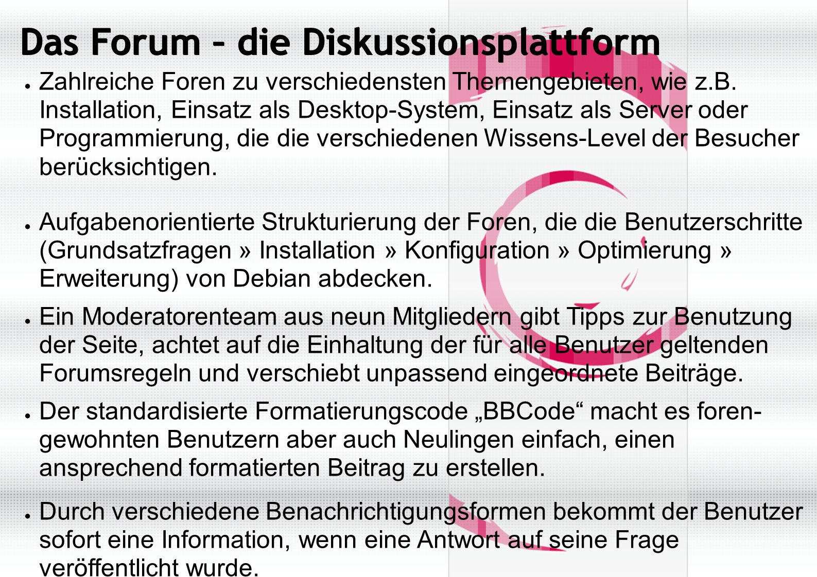 Das Forum – die Diskussionsplattform ● Zahlreiche Foren zu verschiedensten Themengebieten, wie z.B.
