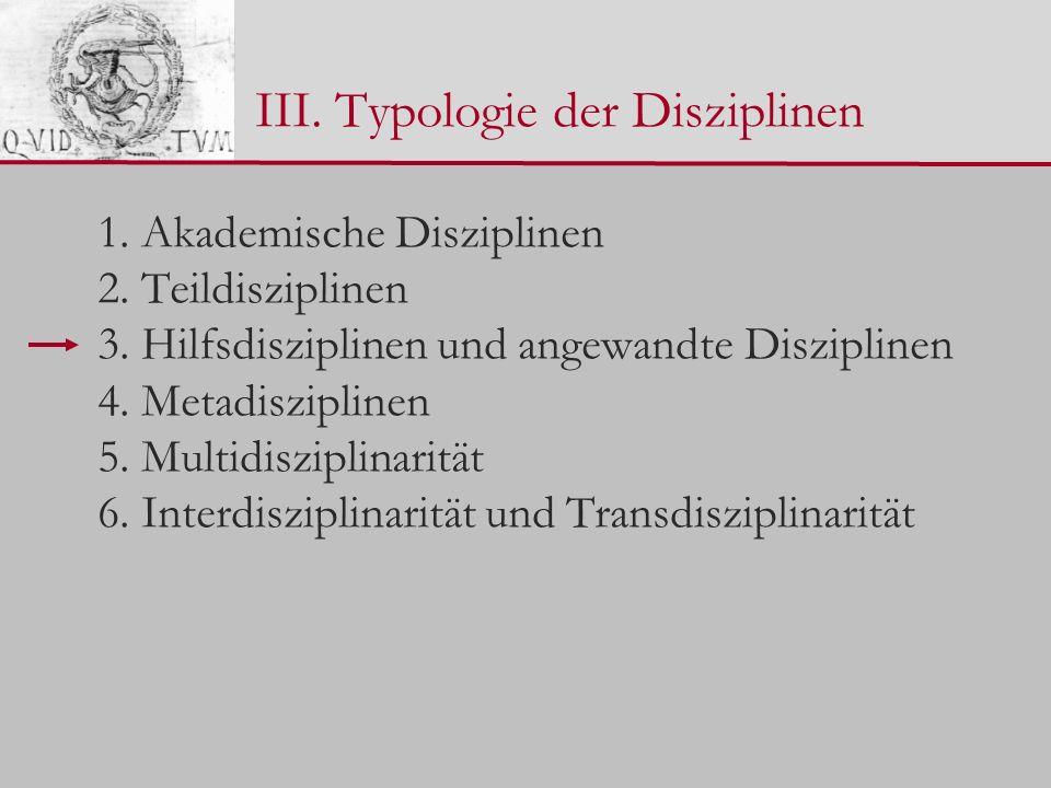 III. Typologie der Disziplinen 1. Akademische Disziplinen 2.