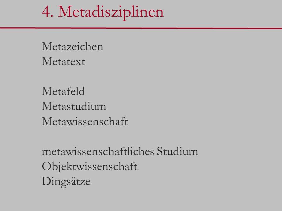 4. Metadisziplinen Metazeichen Metatext Metafeld Metastudium Metawissenschaft metawissenschaftliches Studium Objektwissenschaft Dingsätze