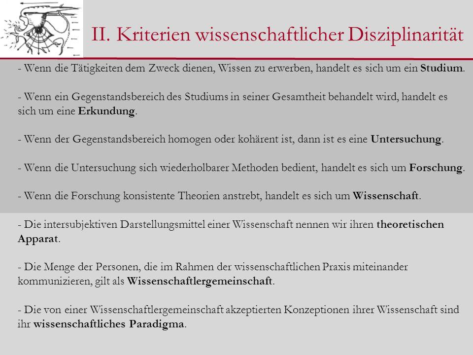 II. Kriterien wissenschaftlicher Disziplinarität - Wenn die Tätigkeiten dem Zweck dienen, Wissen zu erwerben, handelt es sich um ein Studium. - Wenn e