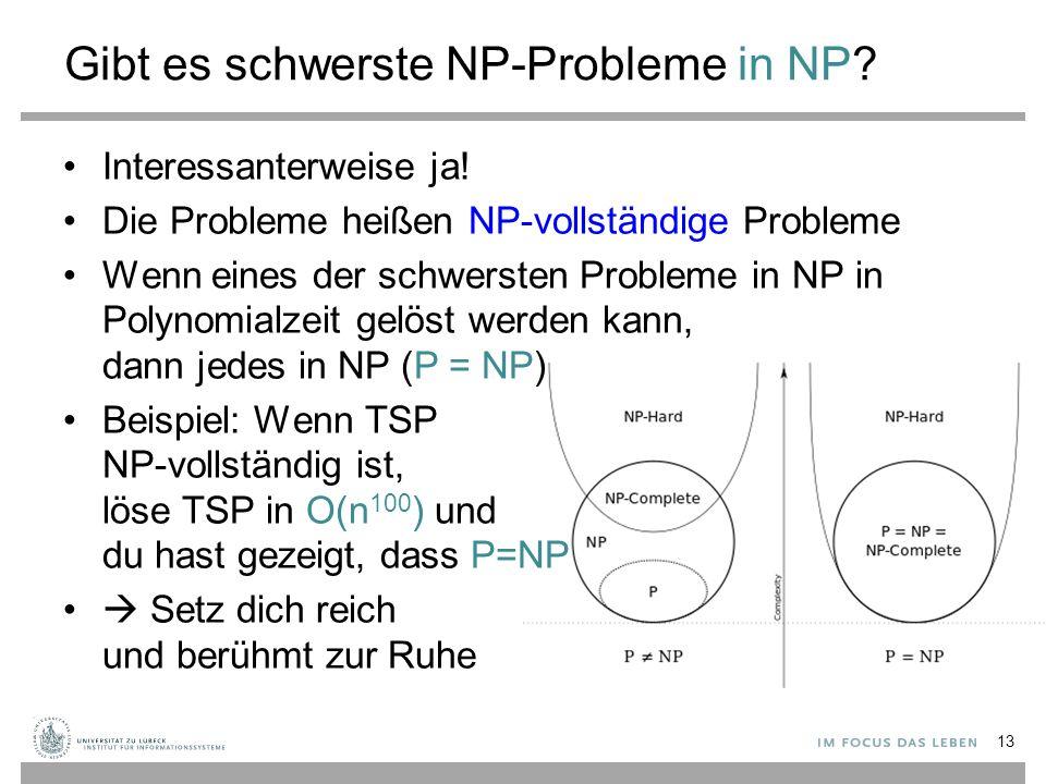 Gibt es schwerste NP-Probleme in NP. Interessanterweise ja.