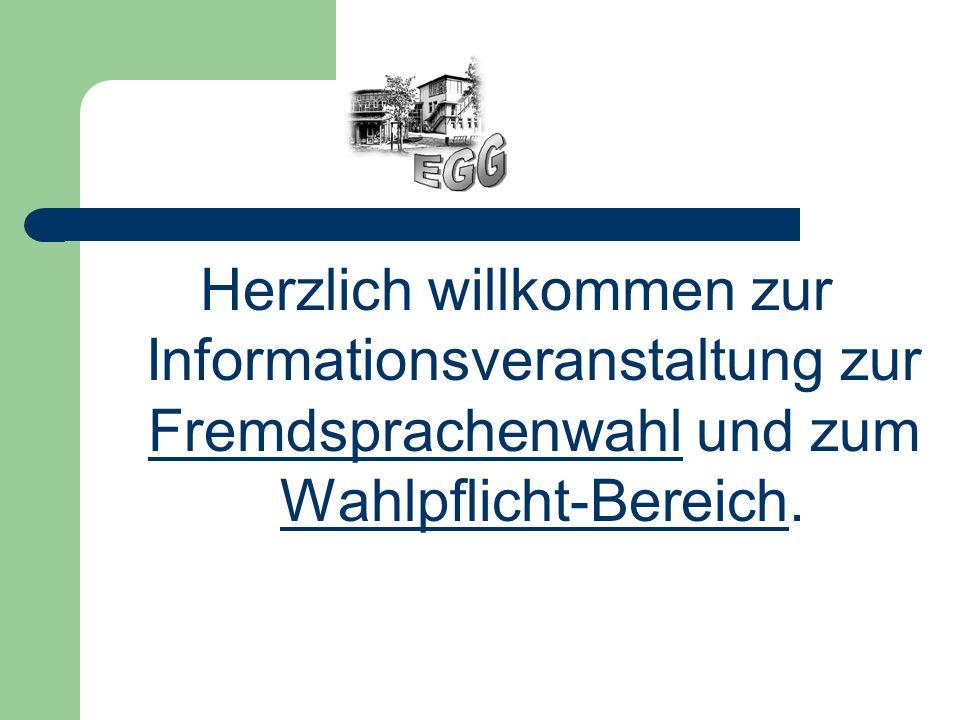 Herzlich willkommen zur Informationsveranstaltung zur Fremdsprachenwahl und zum Wahlpflicht-Bereich.