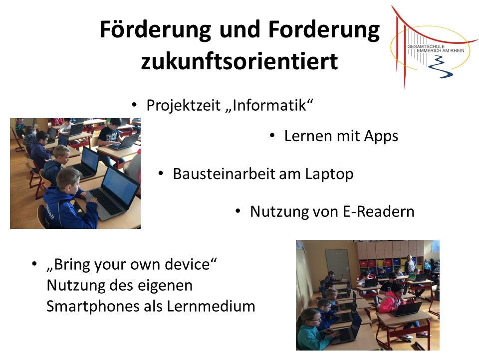 """Förderung und Forderung zukunftsorientiert Projektzeit """"Informatik"""" Lernen mit Apps Bausteinarbeit am Laptop Nutzung von E-Readern """"Bring your own dev"""