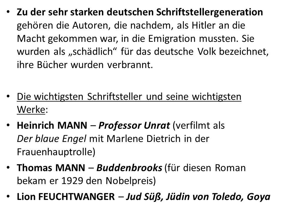 Zu der sehr starken deutschen Schriftstellergeneration gehören die Autoren, die nachdem, als Hitler an die Macht gekommen war, in die Emigration mussten.