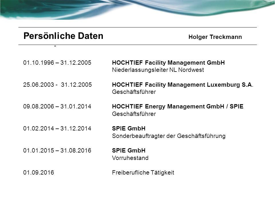Persönliche Daten Holger Treckmann - HOCHTIEF Facility Management GmbH Niederlassungsleiter NL Nordwest HOCHTIEF Facility Management Luxemburg S.A.