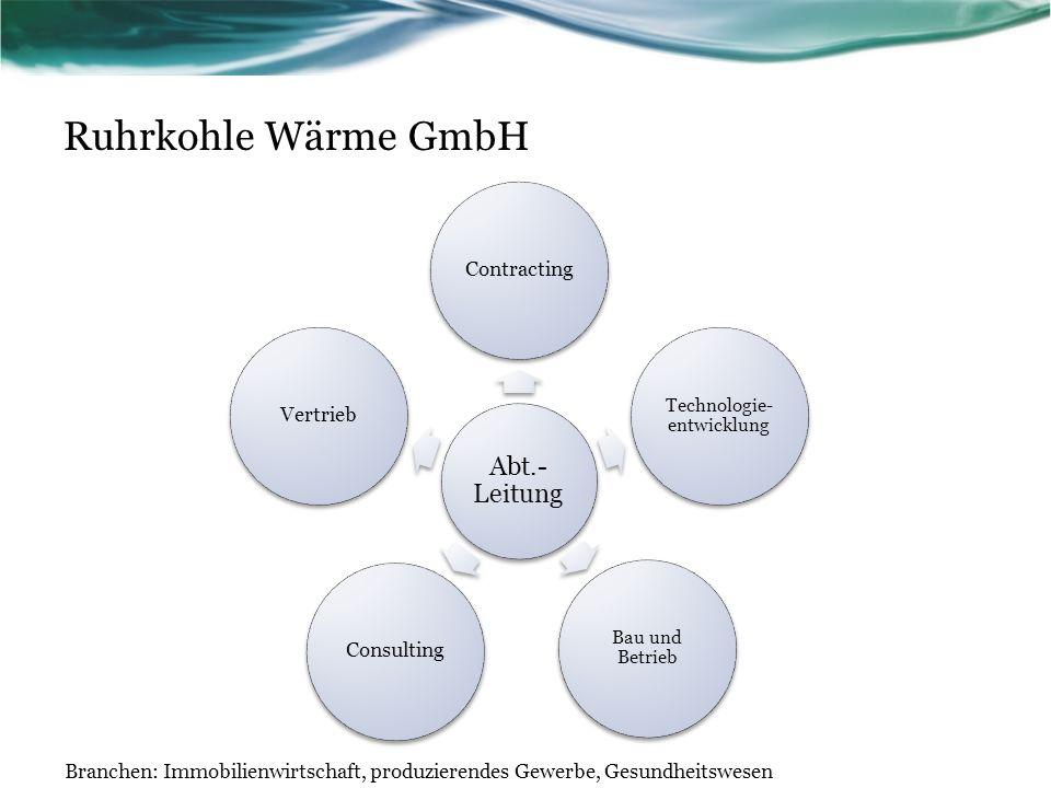Ruhrkohle Wärme GmbH Abt.- Leitung Contracting Technologie- entwicklung Bau und Betrieb ConsultingVertrieb Branchen: Immobilienwirtschaft, produzierendes Gewerbe, Gesundheitswesen