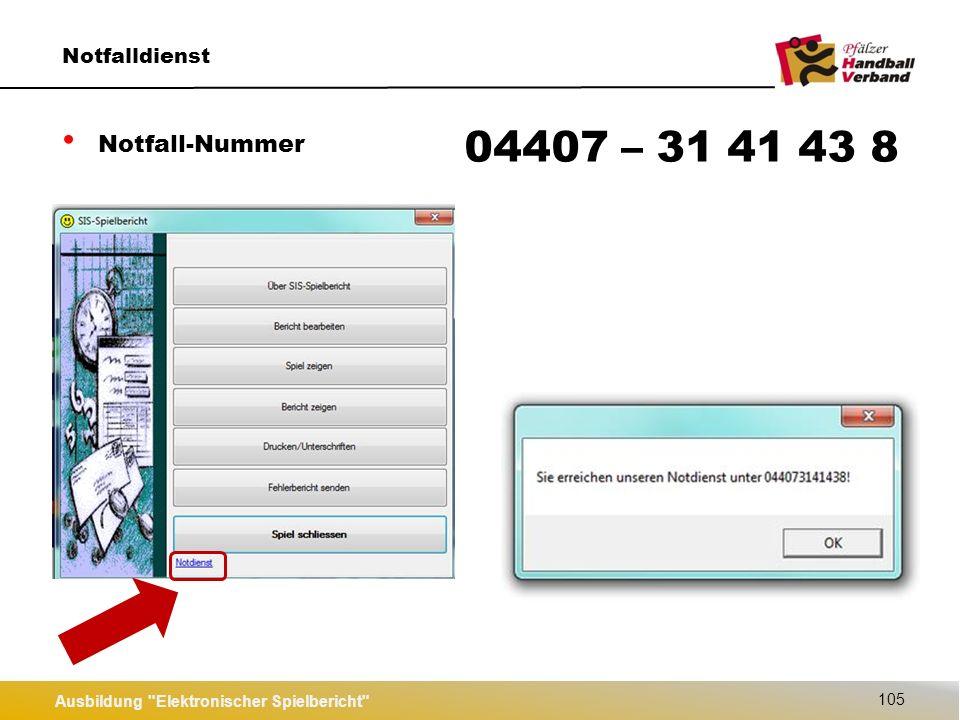 Ausbildung Elektronischer Spielbericht 105 Notfalldienst Notfall-Nummer 04407 – 31 41 43 8