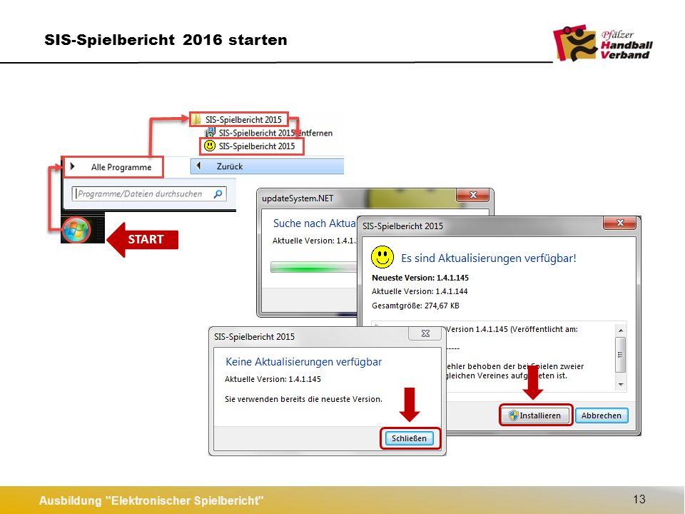 START Ausbildung Elektronischer Spielbericht 13 SIS-Spielbericht 2016 starten