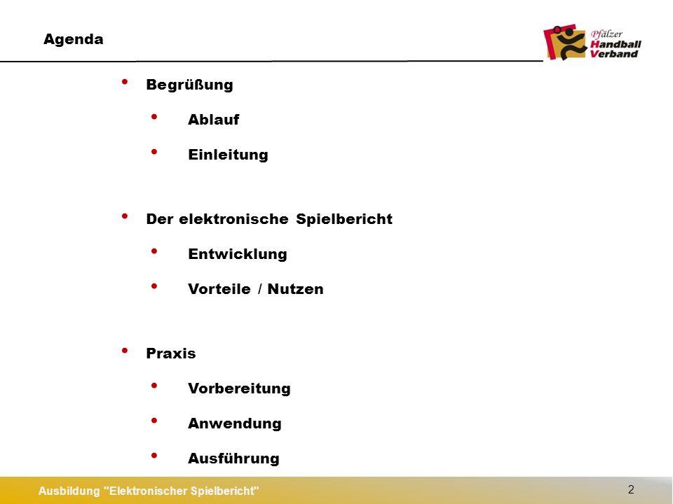 Ausbildung Elektronischer Spielbericht 3 Entwicklung Entwicklung Firma Gatecom GmbH Ergänzung zu SiS-Handball 2006 Einführung bei HBL und HBF 2012 Einführung in der 3.