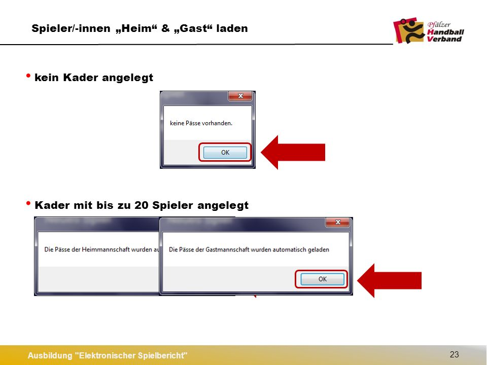 """Ausbildung Elektronischer Spielbericht 24 Spieler/-innen """"Heim & """"Gast laden Kader mit mehr als 20 Spieler angelegt Übernehmen"""