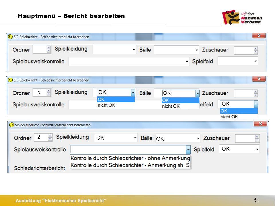 Ausbildung Elektronischer Spielbericht 51 Hauptmenü – Bericht bearbeiten 1 2 2 OK
