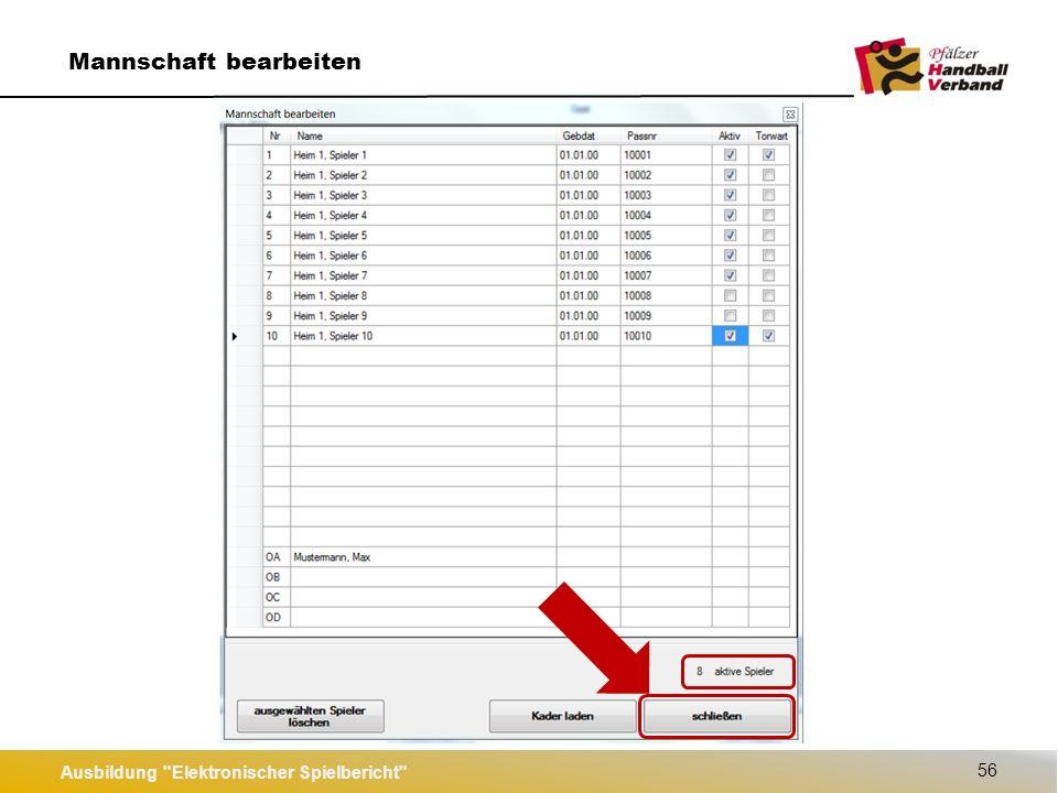 Ausbildung Elektronischer Spielbericht 57 Spielbericht zeigen Spieler Offizielle  = AKTIV= teilnahmeberechtigt  = INAKTIV= NICHT teilnahmeberechtigt Aktivierte Spieler können ab Spielbeginn nicht mehr deaktiviert werden.