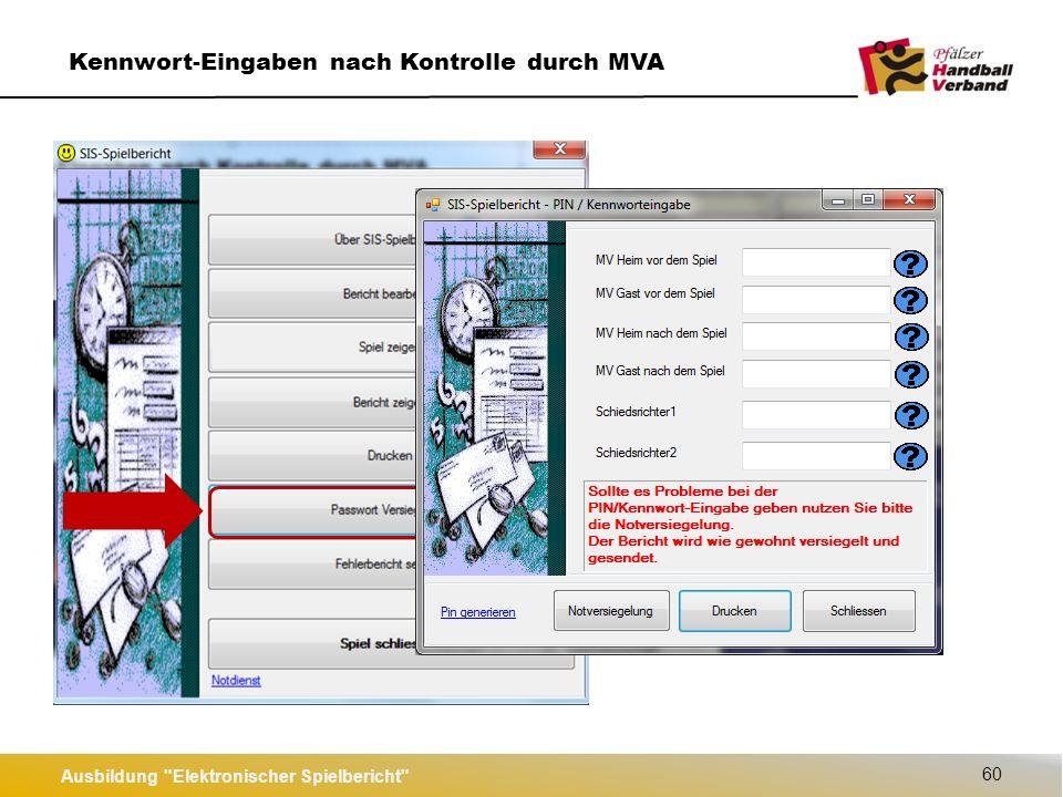 Ausbildung Elektronischer Spielbericht 60 Kennwort-Eingaben nach Kontrolle durch MVA